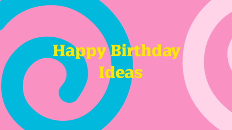 Happy Birthday Ideas for Everyone Moonzori